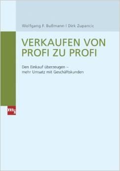 """Cover des Buches """"Verkaufen von Profi zu Profi"""" von Wolfgang F. Bußmann und Dirk Zupancic"""